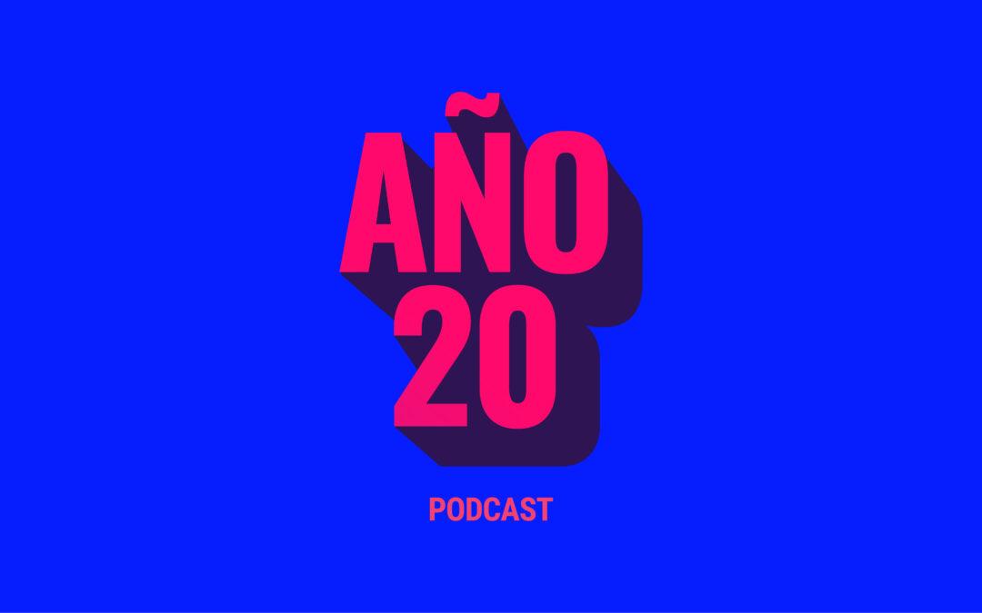 Año20: el podcast que documenta y analiza el impacto social de la pandemia